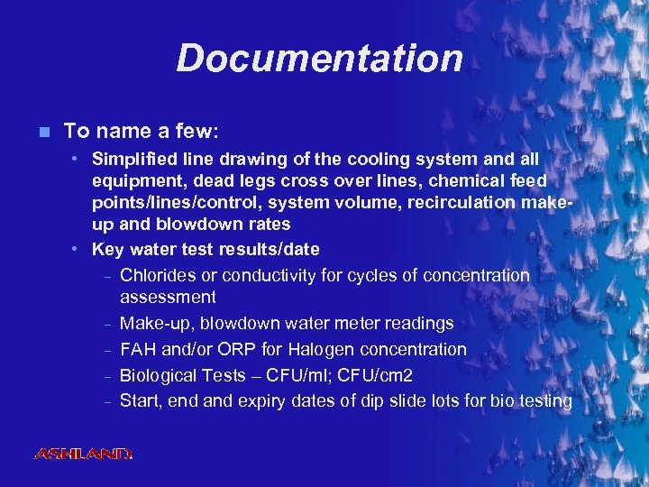 Documentation n To name a few: • Simplified line drawing of the cooling system
