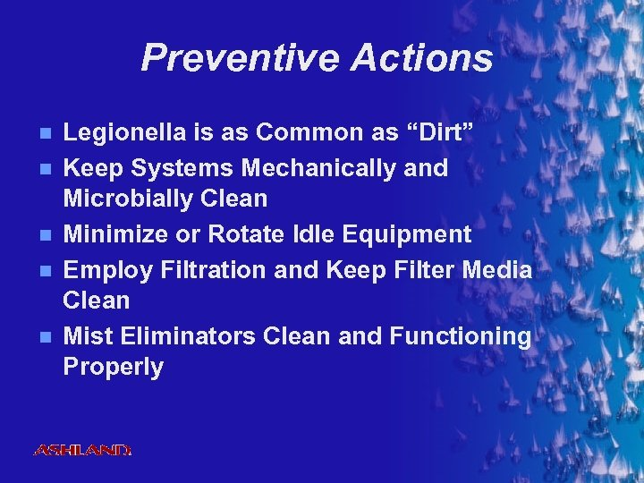 "Preventive Actions n n n Legionella is as Common as ""Dirt"" Keep Systems Mechanically"