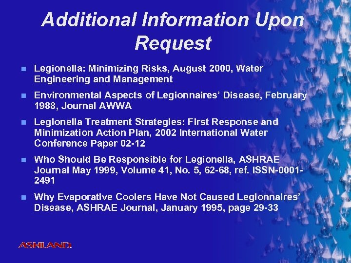 Additional Information Upon Request n Legionella: Minimizing Risks, August 2000, Water Engineering and Management