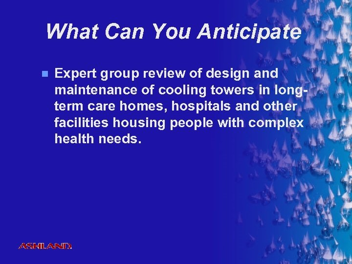What Can You Anticipate n ® Expert group review of design and maintenance of