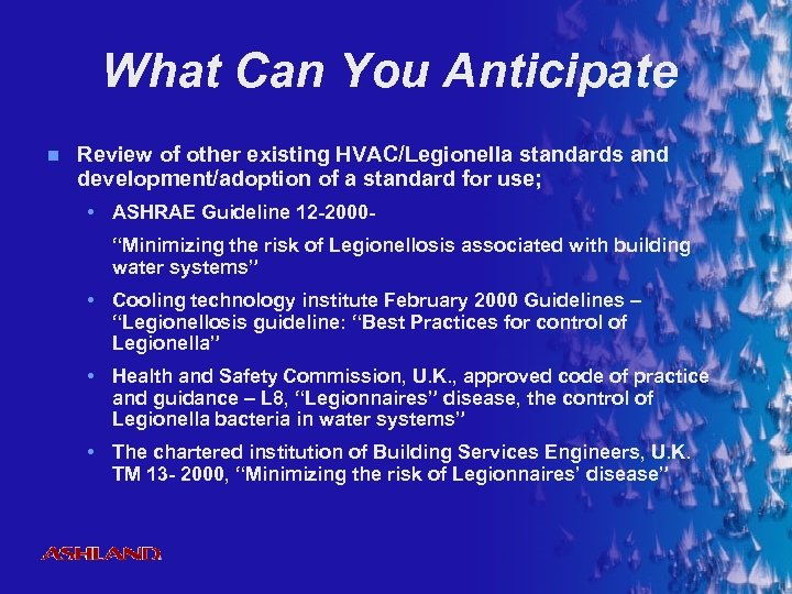 What Can You Anticipate n Review of other existing HVAC/Legionella standards and development/adoption of