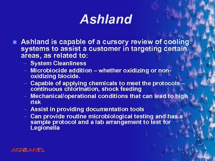 Ashland n Ashland is capable of a cursory review of cooling systems to assist