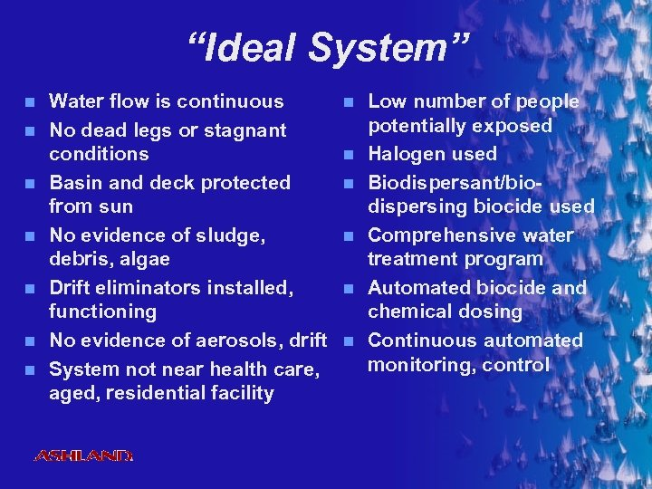 """Ideal System"" n n n n Water flow is continuous No dead legs or"