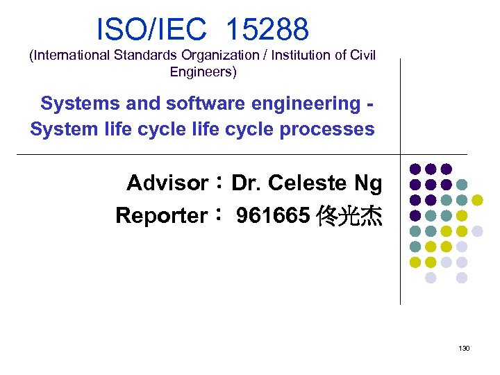 ISO/IEC 15288 (International Standards Organization / Institution of Civil Engineers) Systems and software engineering