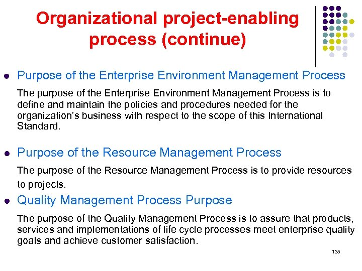 Organizational project-enabling process (continue) l Purpose of the Enterprise Environment Management Process The purpose