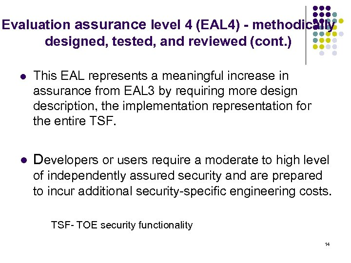 Evaluation assurance level 4 (EAL 4) - methodically designed, tested, and reviewed (cont. )