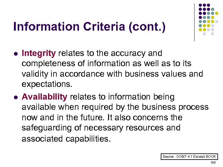 Information Criteria (cont. ) l l Integrity relates to the accuracy and completeness of