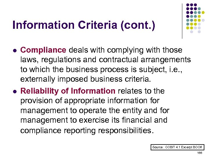 Information Criteria (cont. ) l l Compliance deals with complying with those laws, regulations