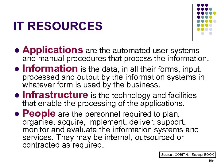 IT RESOURCES l Applications are the automated user systems and manual procedures that process