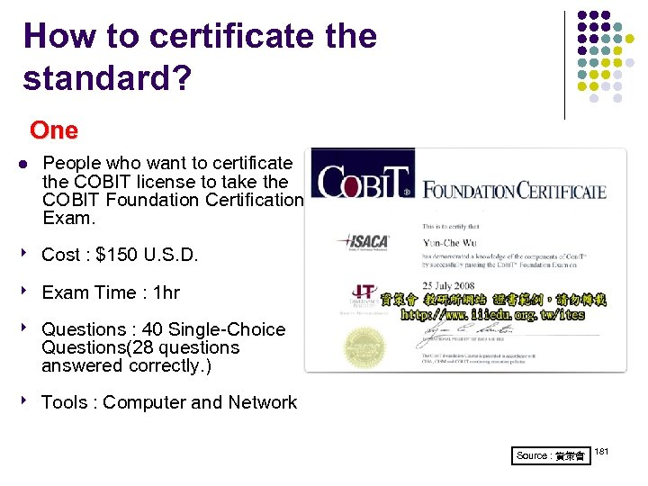 How to certificate the standard? One l People who want to certificate the COBIT