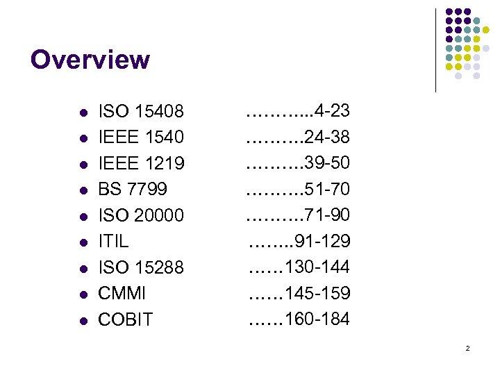 Overview l l l l l ISO 15408 IEEE 1540 IEEE 1219 BS 7799
