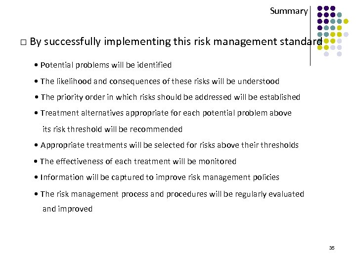 Summary □ By successfully implementing this risk management standard • Potential problems will be