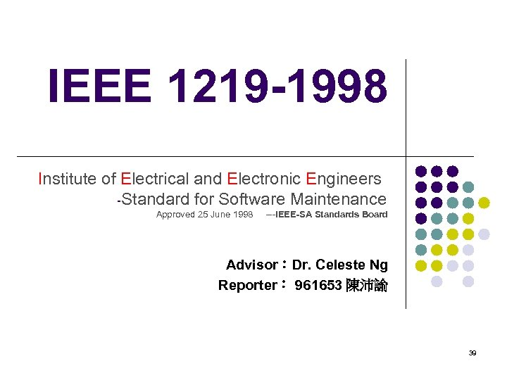 IEEE 1219 -1998 Institute of Electrical and Electronic Engineers -Standard for Software Maintenance Approved