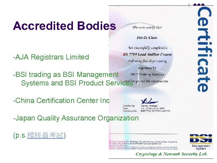Accredited Bodies -AJA Registrars Limited -BSI trading as BSI Management Systems and BSI Product