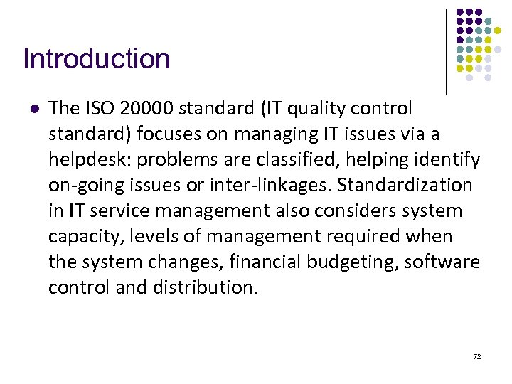 Introduction l The ISO 20000 standard (IT quality control standard) focuses on managing IT