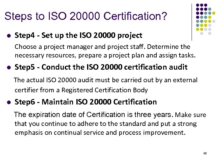 Steps to ISO 20000 Certification? l Step 4 - Set up the ISO 20000