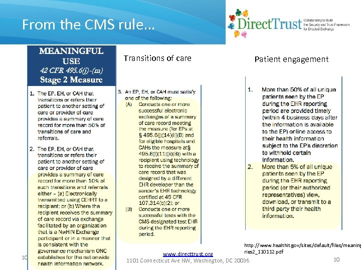 From the CMS rule… Transitions of care 10 Patient engagement http: //www. healthit. gov/sites/default/files/meaning