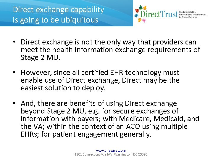 Direct exchange capability is going to be ubiquitous • Direct exchange is not the