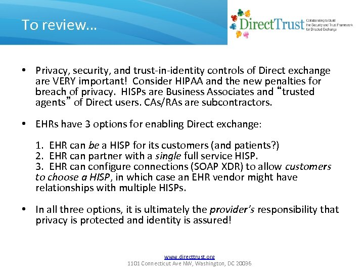 To review… • Privacy, security, and trust-in-identity controls of Direct exchange are VERY important!