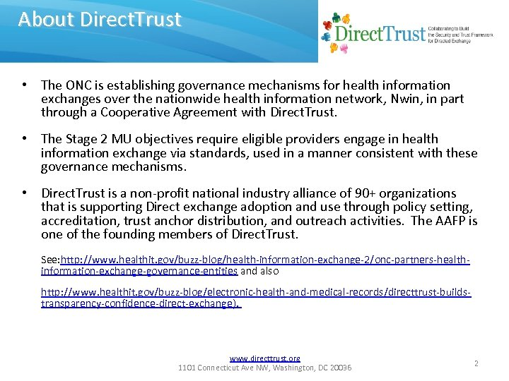 About Direct. Trust • The ONC is establishing governance mechanisms for health information exchanges