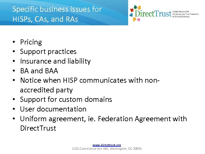 Specific business issues for HISPs, CAs, and RAs Pricing Support practices Insurance and liability