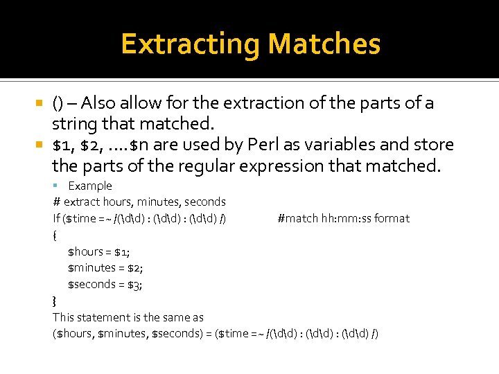 Extracting Matches () – Also allow for the extraction of the parts of a