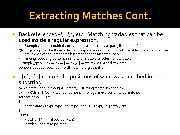 Extracting Matches Cont. Backreferences - 1, 2, etc. Matching variables that can be used