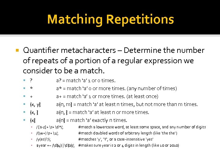 Matching Repetitions Quantifier metacharacters – Determine the number of repeats of a portion of