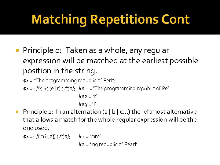 Matching Repetitions Cont Principle 0: Taken as a whole, any regular expression will be