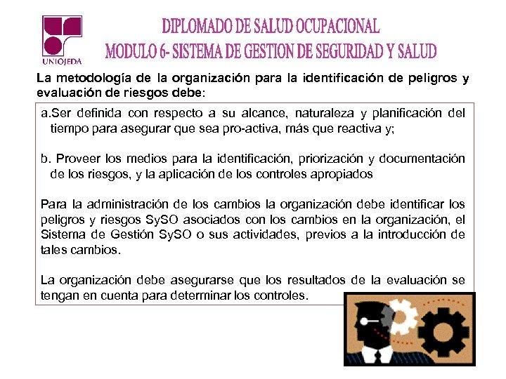 La metodología de la organización para la identificación de peligros y evaluación de riesgos