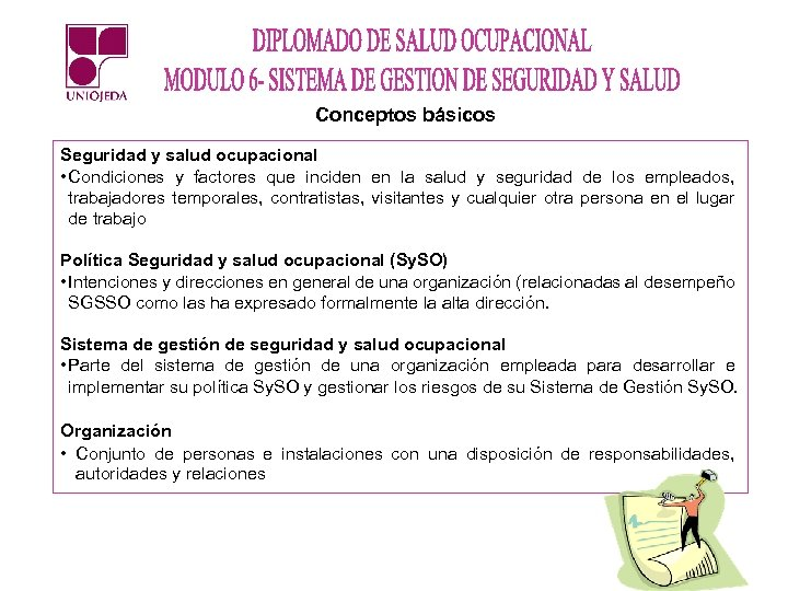 Conceptos básicos Seguridad y salud ocupacional • Condiciones y factores que inciden en la