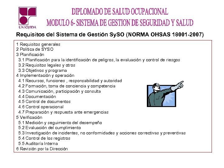 Requisitos del Sistema de Gestión Sy. SO (NORMA OHSAS 18001 -2007) 1 Requisitos generales