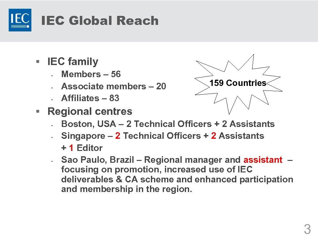 IEC Global Reach § IEC family § § § Members – 56 Associate members