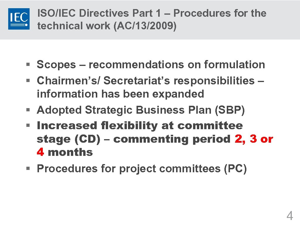 ISO/IEC Directives Part 1 – Procedures for the technical work (AC/13/2009) § Scopes –