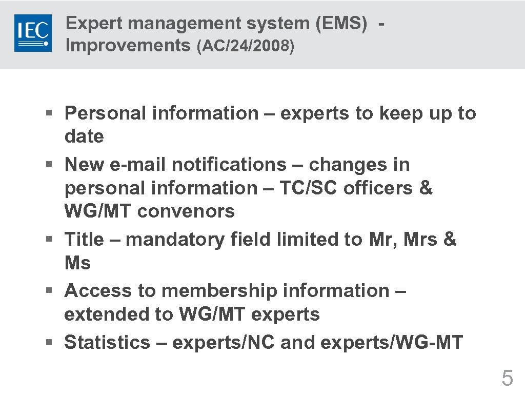 Expert management system (EMS) Improvements (AC/24/2008) § Personal information – experts to keep up