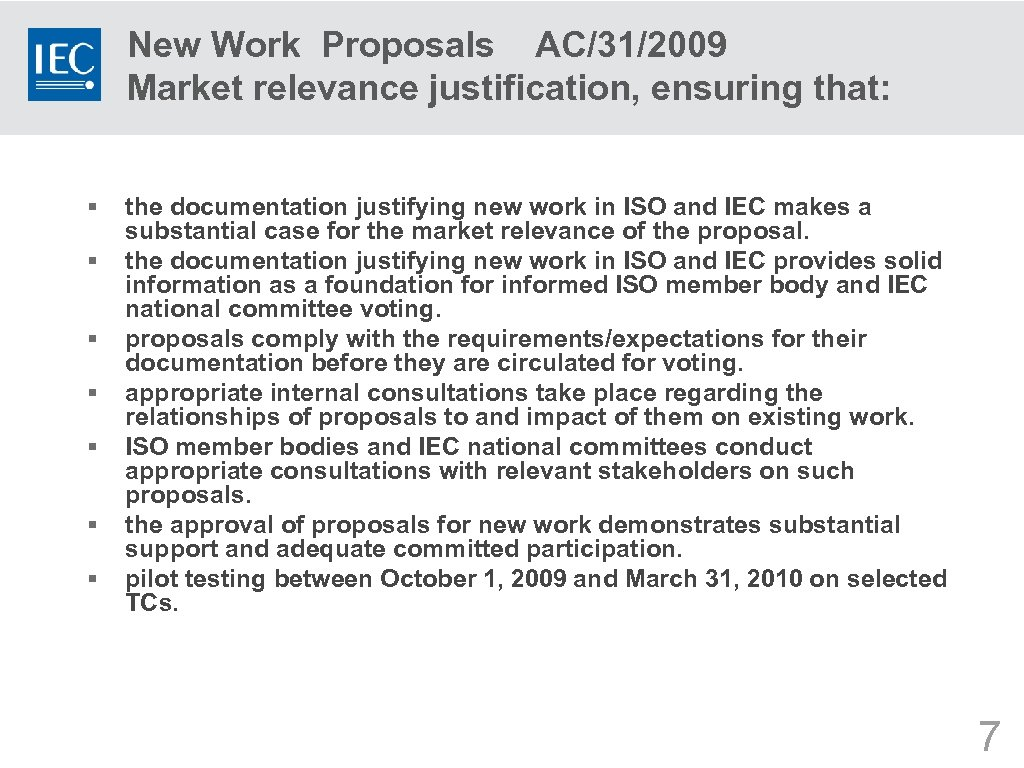 New Work Proposals AC/31/2009 Market relevance justification, ensuring that: § § § § the
