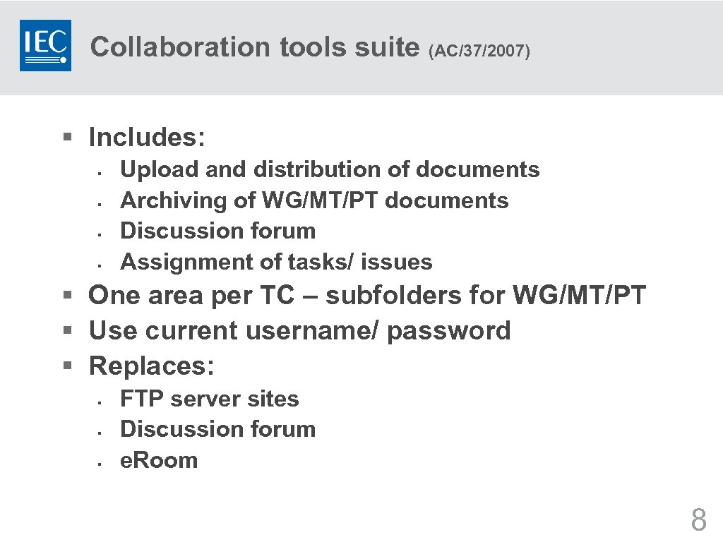 Collaboration tools suite (AC/37/2007) § Includes: § § Upload and distribution of documents Archiving