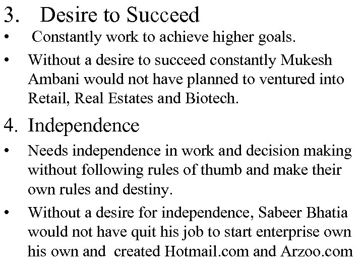 3. Desire to Succeed • • Constantly work to achieve higher goals. Without a
