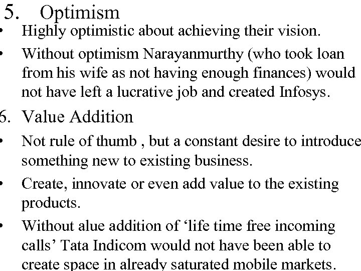 • • 5. Optimism Highly optimistic about achieving their vision. Without optimism Narayanmurthy