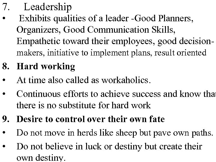 7. • Leadership Exhibits qualities of a leader -Good Planners, Organizers, Good Communication Skills,