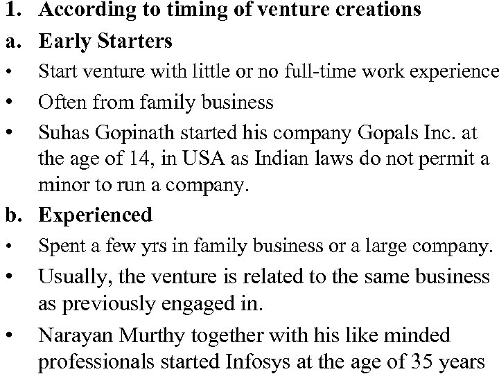 1. According to timing of venture creations a. Early Starters • • • Start