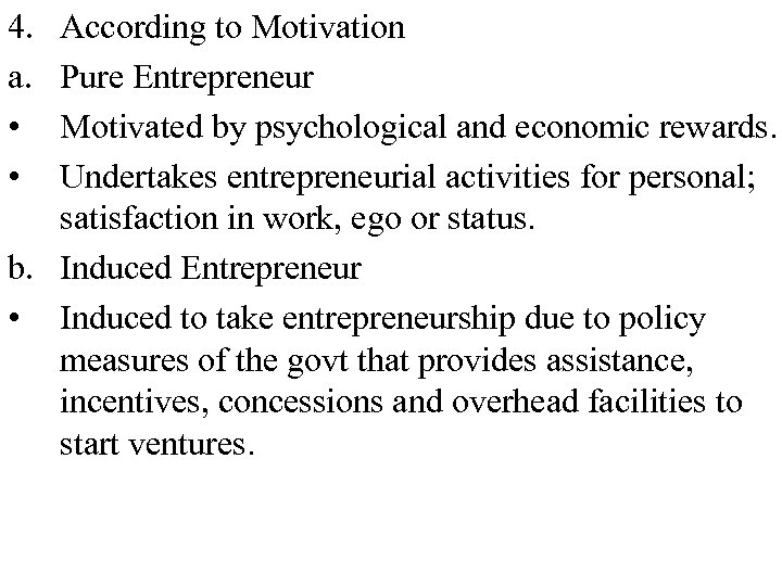 4. a. • • According to Motivation Pure Entrepreneur Motivated by psychological and economic