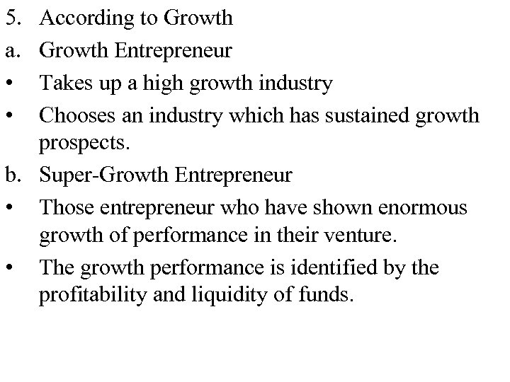 5. a. • • According to Growth Entrepreneur Takes up a high growth industry