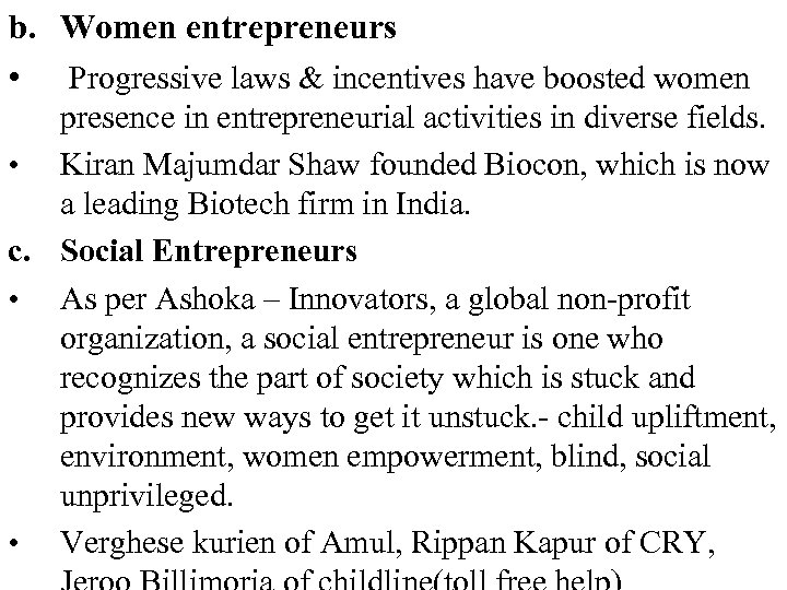 b. Women entrepreneurs • Progressive laws & incentives have boosted women presence in entrepreneurial