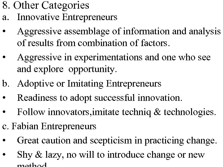 8. Other Categories a. Innovative Entrepreneurs • Aggressive assemblage of information and analysis of