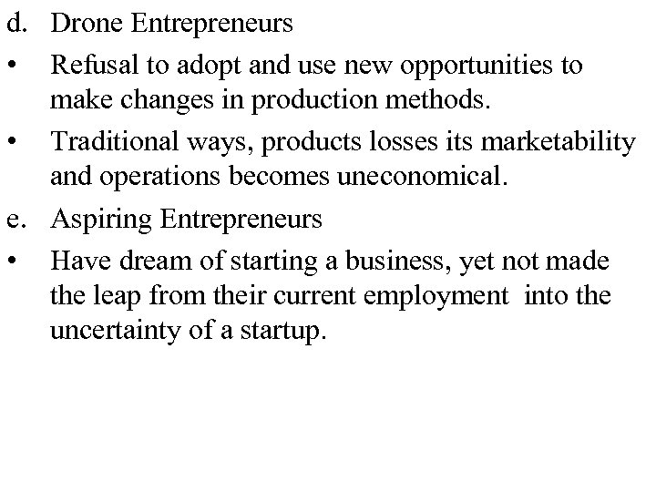 d. Drone Entrepreneurs • Refusal to adopt and use new opportunities to make changes