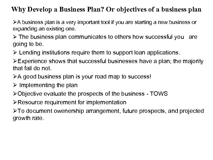 Why Develop a Business Plan? Or objectives of a business plan ØA business plan