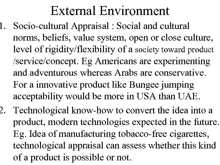 External Environment 1. Socio-cultural Appraisal : Social and cultural norms, beliefs, value system, open