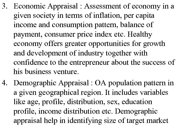 3. Economic Appraisal : Assessment of economy in a given society in terms of