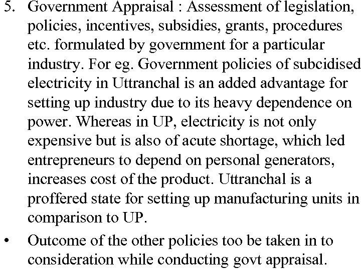 5. Government Appraisal : Assessment of legislation, policies, incentives, subsidies, grants, procedures etc. formulated